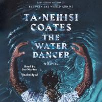 Cover image for The water dancer [sound recording CD] : a novel