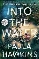 Cover image for Into the water [large print] : a novel