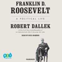 Imagen de portada para Franklin d. roosevelt A political life.