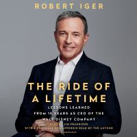 Imagen de portada para The ride of a lifetime Lessons learned from 15 years as ceo of the walt disney company.