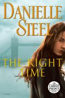 Cover image for The right time [large print] : a novel