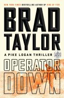 Cover image for Operator down. bk. 12 [large print] : Pike Logan series