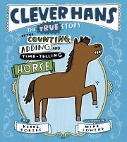 Imagen de portada para CLEVER HANS : the true story of the counting, adding, and time-telling horse