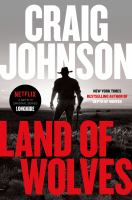 Cover image for Land of wolves. bk. 15 : Walt Longmire series
