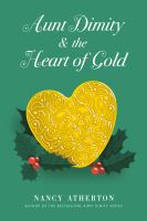 Cover image for Aunt Dimity and the heart of gold. bk. 24 : Aunt Dimity series