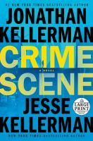 Cover image for Crime scene [large print] : a novel