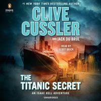 Cover image for The Titanic secret. bk. 11 [sound recording CD] : Isaac Bell series