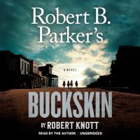 Cover image for Robert B. Parker's Buckskin. bk. 10 [sound recording CD] : Everett Hitch and Virgil Cole series