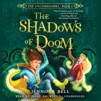Imagen de portada para The shadows of doom The Uncommoners Series, Book 2.