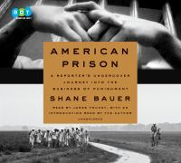 Cover image for American prison A Reporter's Undercover Journey into the Business of Punishment.