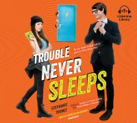 Cover image for Trouble never sleeps [sound recording CD]