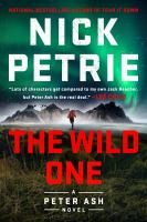 Cover image for The wild one. bk. 5 : Peter Ash series