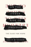 Cover image for On the other side of freedom : the case for hope