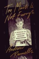 Imagen de portada para Too much is not enough : a memoir of fumbling toward adulthood