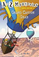 Cover image for Grand Canyon grab. bk. 11 : A to Z mysteries. Super edition series