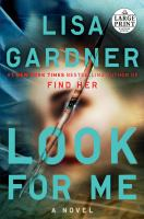Cover image for Look for me. bk. 9 a novel : Detective D.D. Warren series