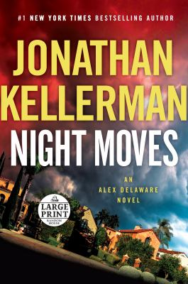 Cover image for Night moves. bk.33 Alex Delaware seriese