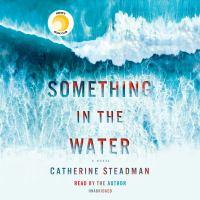 Imagen de portada para Something in the water [sound recording CD] : a novel