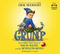 Imagen de portada para Grump [sound recording CD] : the (fairly) true tale of Snow White and the seven dwarves