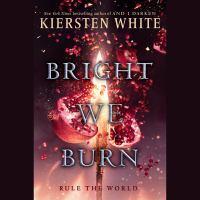Cover image for Bright we burn. bk. 3 [sound recording CD] : Conquerors saga