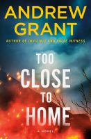 Cover image for Too close to home. bk. 2 : a novel : Paul Mcgrath series