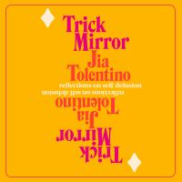 Cover image for Trick mirror reflections on self-delusion