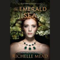 Imagen de portada para The emerald sea. bk. 3 [sound recording CD] : Glittering Court series