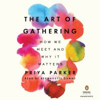 Cover image for The art of gathering How We Meet and Why It Matters.
