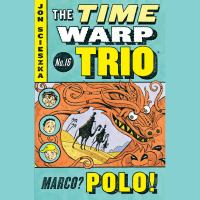 Cover image for Marco? polo! Time Warp Trio Series, Book 16.
