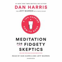 Cover image for Meditation for fidgety skeptics [sound recording CD] : a 10% happier how-to book