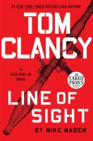 Cover image for Tom Clancy Line of sight. bk. 4 Jack Ryan Jr. series