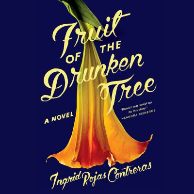 Cover image for Fruit of the drunken tree A Novel.