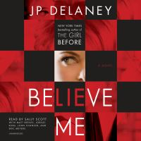 Cover image for Believe me [sound recording CD] : a novel