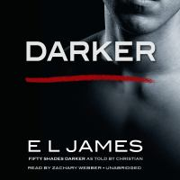 Cover image for Darker. bk. 5 [sound recording CD] : Fifty shades (as told by Christian)