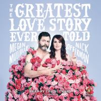 Cover image for The greatest love story ever told [sound recording CD] : an oral history