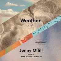 Imagen de portada para Weather A novel.