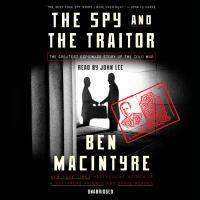 Imagen de portada para The spy and the traitor [sound recording CD] : the greatest espionage story of the Cold War