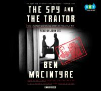 Cover image for The spy and the traitor The Greatest Espionage Story of the Cold War.