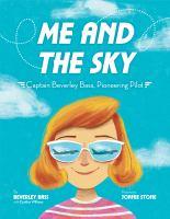 Imagen de portada para Me and the sky : Captain Beverley Bass, pioneering pilot
