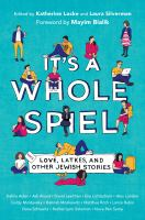 Cover image for It's a whole spiel : Love, latkes, and other Jewish stories