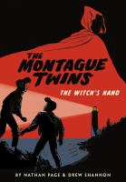 Cover image for The Montague Twins. Vol. 1 [graphic novel] : The witch's hand