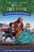 Cover image for To the future, Ben Franklin! bk. 32 : Magic tree house series