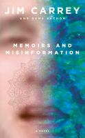 Cover image for Memoirs and misinformation : a novel