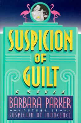 Cover image for Suspicion of guilt, Book 2 : Gail Connor and Anthony Quintana series