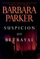 Cover image for Suspicion of betrayal, bk. 4 : Gail Connor and Anthony Quintana series