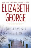 Cover image for Believing the lie. bk. 17 : Inspector Lynley series