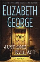 Cover image for Just one evil act. bk. 18 : Inspector Lynley series