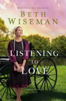 Cover image for Listening to love. bk. 2 : Amish journey series