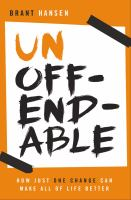 Cover image for Unoffendable : how just one change can make all of life better