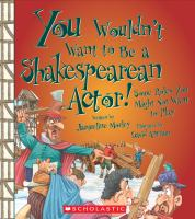 Cover image for You wouldn't want to be a Shakespearean actor! : some roles you might not want to play